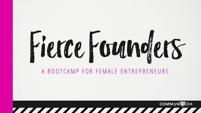 Fierce Founders Bootcamp, We're In!!